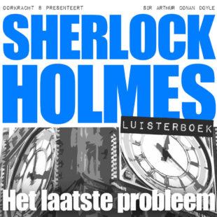 Sherlock Holmes luisterboek: Het laatste probleem