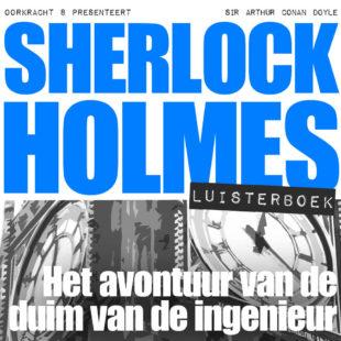 Sherlock Holmes luisterboek: Het avontuur van de duim van de ingenieur